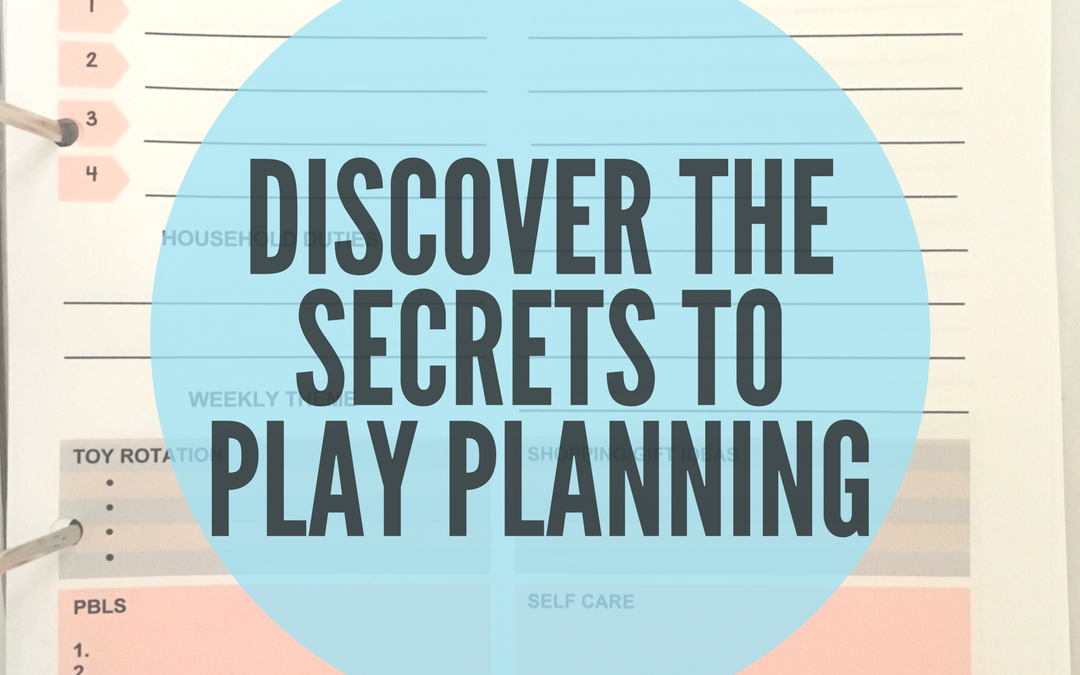 DISCOVER THE SECRETS TO PLAY PLANNING