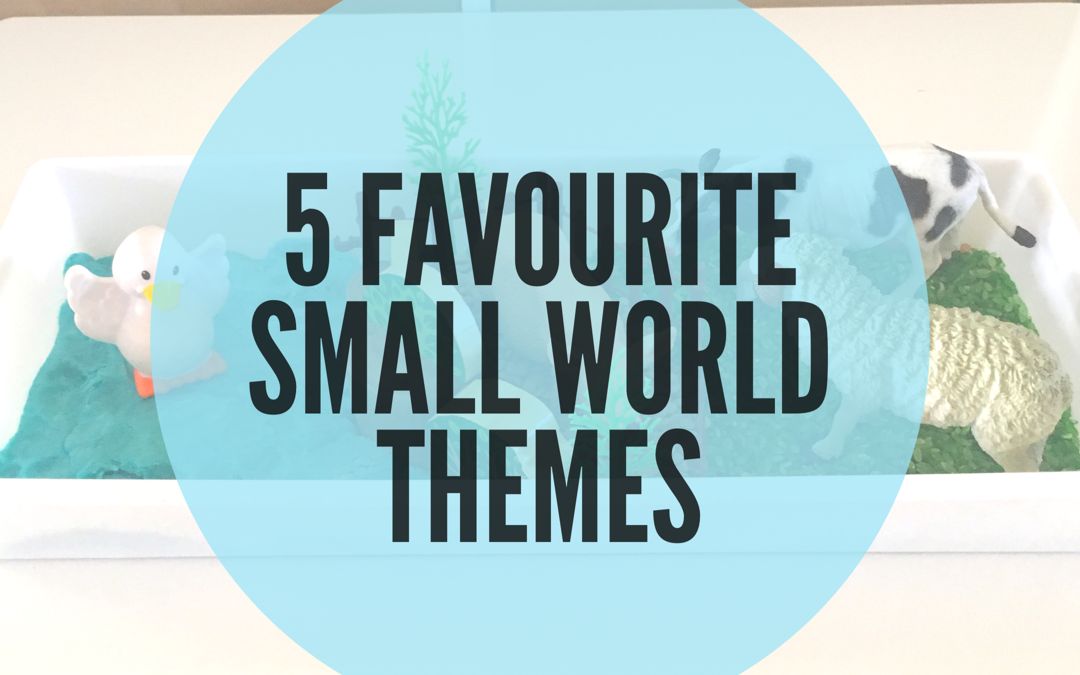 5 FAVOURITE SMALL WORLD PLAY THEMES