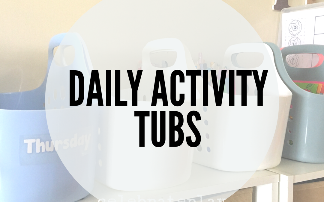 DAILY ACTIVITY TUBS