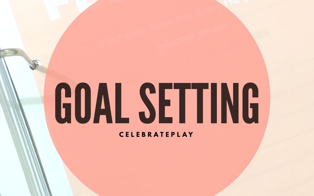 GOAL SETTING AT CELEBRATEPLAY HQ – PART ONE