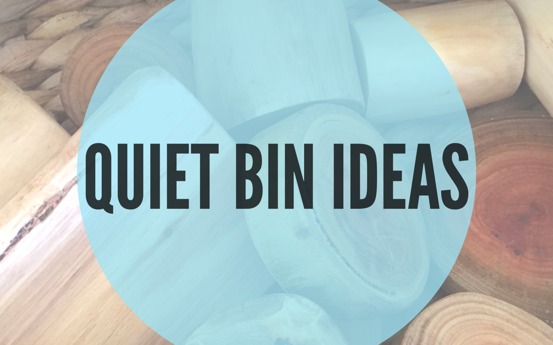 10 'QUIET BIN' ACTIVITY IDEAS TO TRY