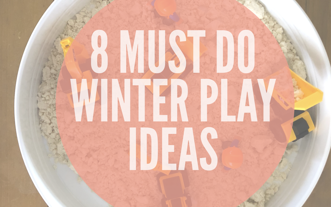 8 MUST DO WINTER PLAY IDEAS FOR YOUR PRESCHOOLER