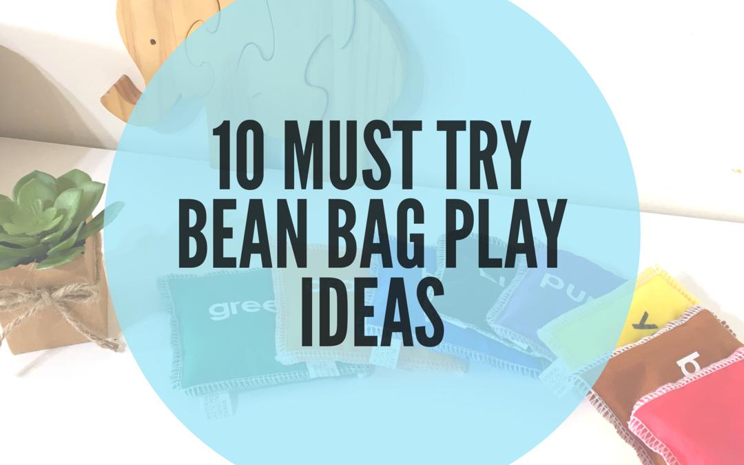 10 PLAY IDEAS USING BEAN BAGS