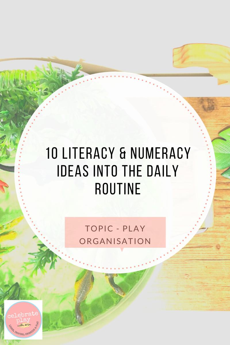 Literacy and Numeracy Ideas for the daily routine