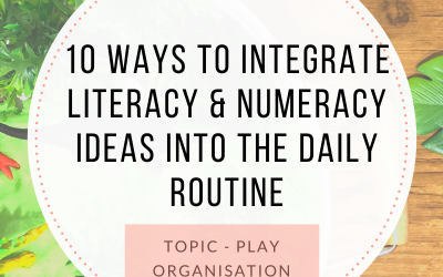 10 Literacy and Numeracy Ideas for the daily routine