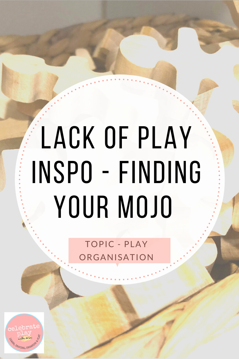 LACK OF PLAY INSPO – 11 WAYS TO FIND YOUR MOJO AGAIN