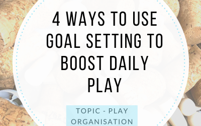 4 WAYS TO USE GOAL SETTING TO BOOST DAILY PLAY