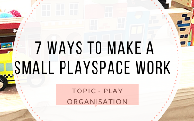 7 WAYS TO MAKE A SMALL PLAYSPACE WORK